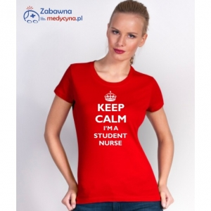 T-shirt damski KEEP CALM I'M A STUDENT NURSE