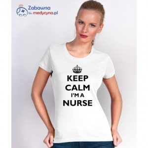T-shirt damski KEEP CALM I'M A NURSE