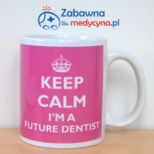 Kubek KEEP CALM I'M A FUTURE DENTIST