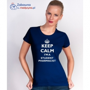 T-shirt damski KEEP CALM I'M A STUDENT PHARMACIST