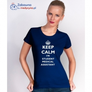 T-shirt damski KEEP CALM I'M A STUDENT MEDICAL ASSISTANT