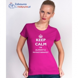 T-shirt damski KEEP CALM I'M ALMOST A PHYSIOTHERAPIST