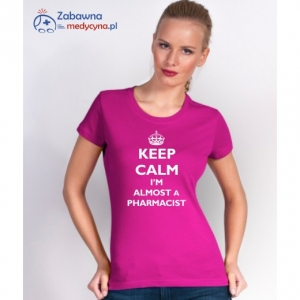 T-shirt damski KEEP CALM I'M ALMOST A PHARMACIST