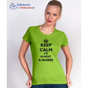 T-shirt damski KEEP CALM I'M ALMOST A NURSE