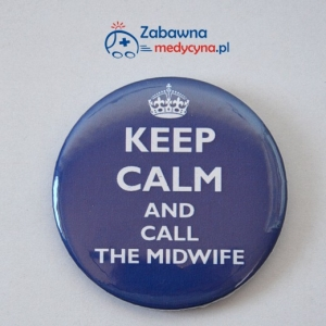Przypinka KEEP CALM AND CALL THE MIDWIFE