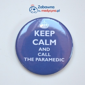 Przypinka KEEP CALM AND CALL THE PARAMEDIC