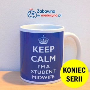 Kubek KEEP CALM I'M A STUDENT MIDWIFE