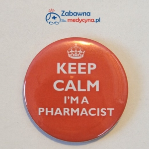 Przypinka KEEP CALM I'M A PHARMACIST
