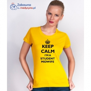T-shirt damski KEEP CALM I'M A STUDENT MIDWIFE
