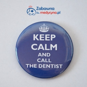 Przypinka KEEP CALM AND CALL THE DENTIST